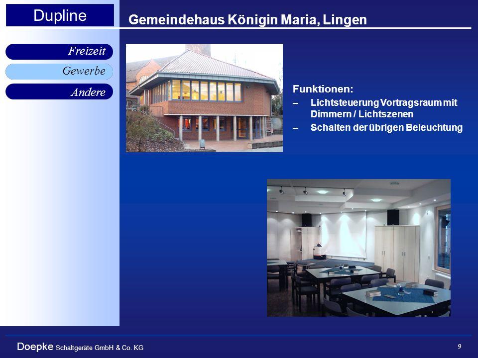 Doepke Schaltgeräte GmbH & Co. KG Gewerbe Freizeit Andere Dupline 9 Gemeindehaus Königin Maria, Lingen Gewerbe Funktionen: –Lichtsteuerung Vortragsrau