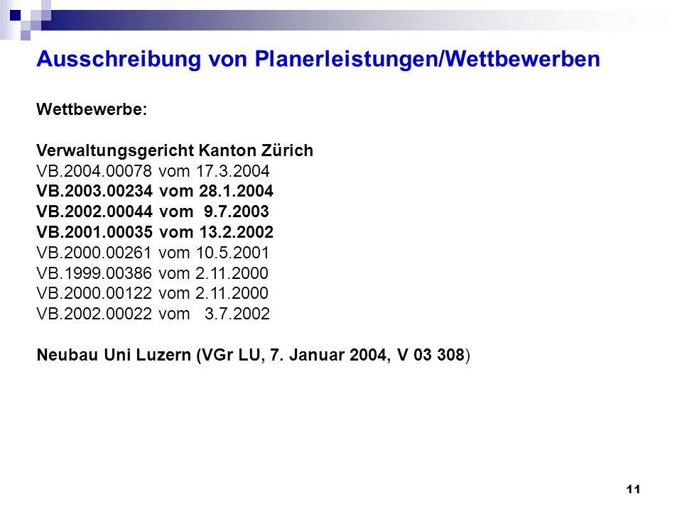 11 Ausschreibung von Planerleistungen/Wettbewerben Wettbewerbe: Verwaltungsgericht Kanton Zürich VB.2004.00078 vom 17.3.2004 VB.2003.00234 vom 28.1.20