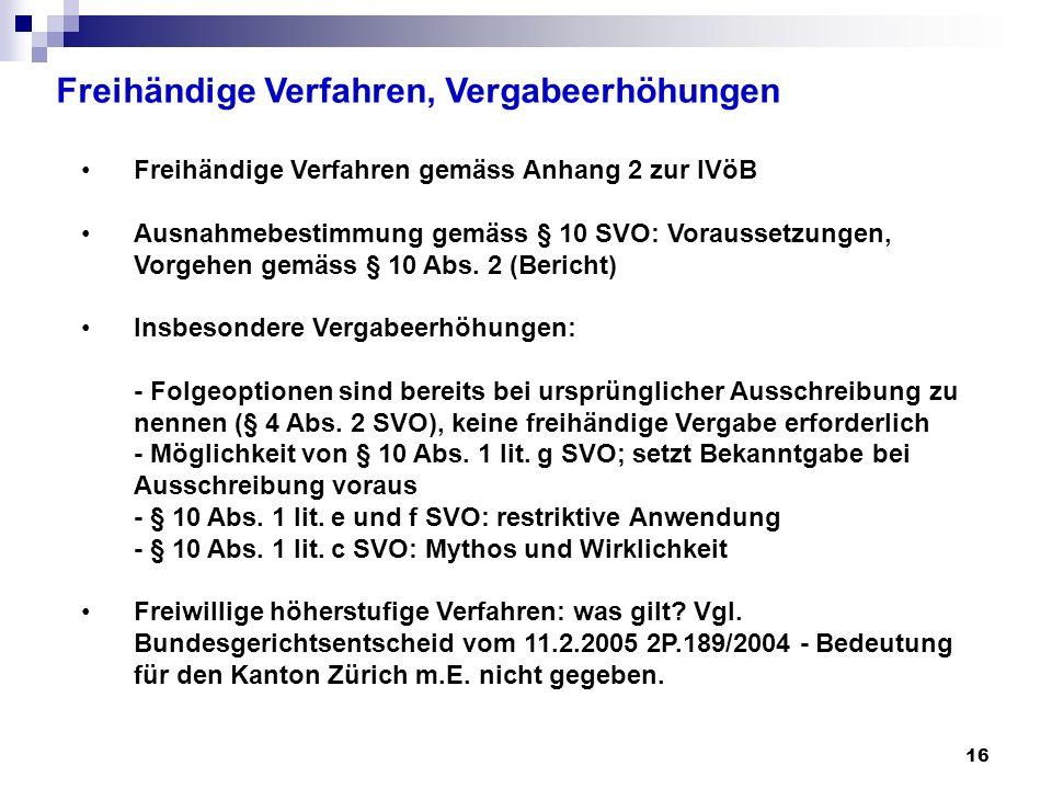 16 Freihändige Verfahren gemäss Anhang 2 zur IVöB Ausnahmebestimmung gemäss § 10 SVO: Voraussetzungen, Vorgehen gemäss § 10 Abs. 2 (Bericht) Insbesond