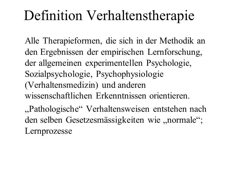 Definition Verhaltenstherapie Alle Therapieformen, die sich in der Methodik an den Ergebnissen der empirischen Lernforschung, der allgemeinen experimentellen Psychologie, Sozialpsychologie, Psychophysiologie (Verhaltensmedizin) und anderen wissenschaftlichen Erkenntnissen orientieren.