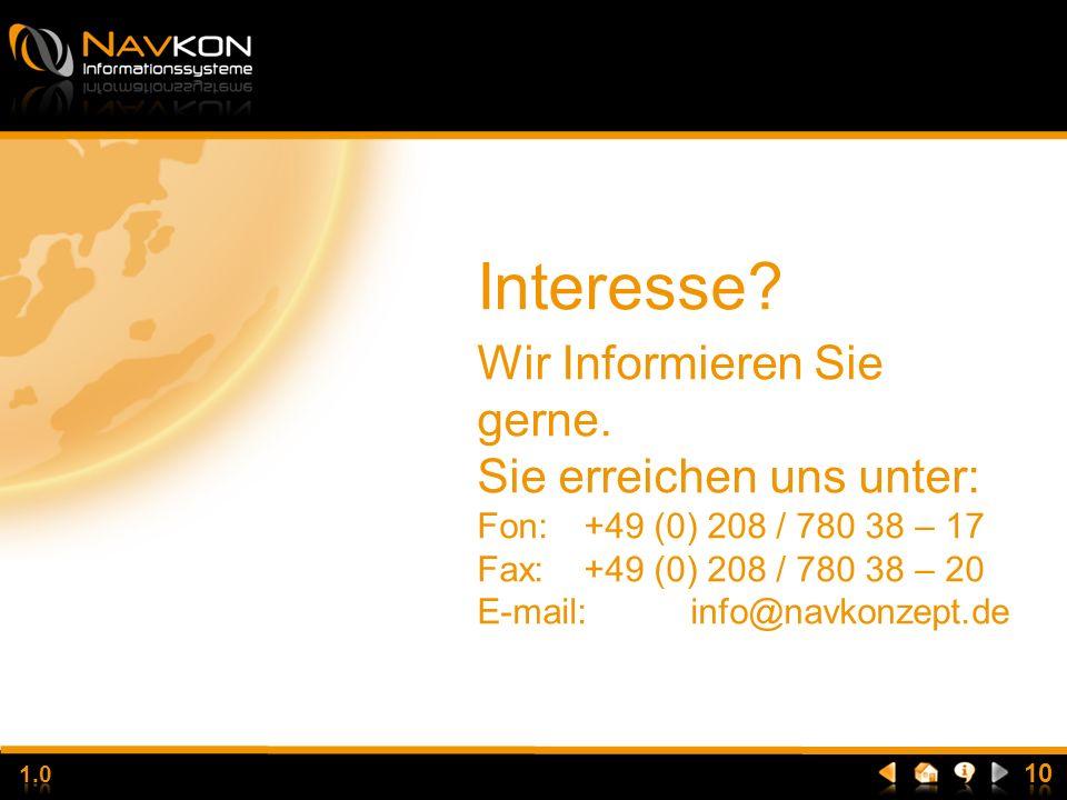 Interesse? Wir Informieren Sie gerne. Sie erreichen uns unter: Fon: +49 (0) 208 / 780 38 – 17 Fax: +49 (0) 208 / 780 38 – 20 E-mail: info@navkonzept.d