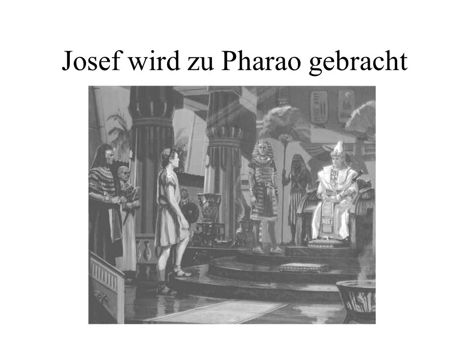 Josef wird zu Pharao gebracht
