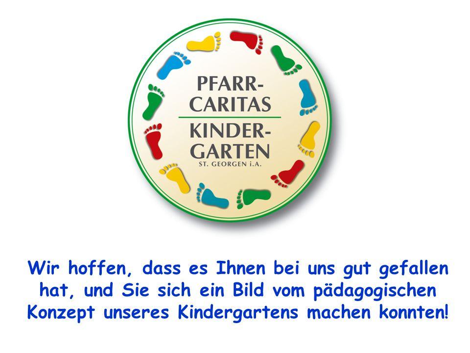 Wir hoffen, dass es Ihnen bei uns gut gefallen hat, und Sie sich ein Bild vom pädagogischen Konzept unseres Kindergartens machen konnten!