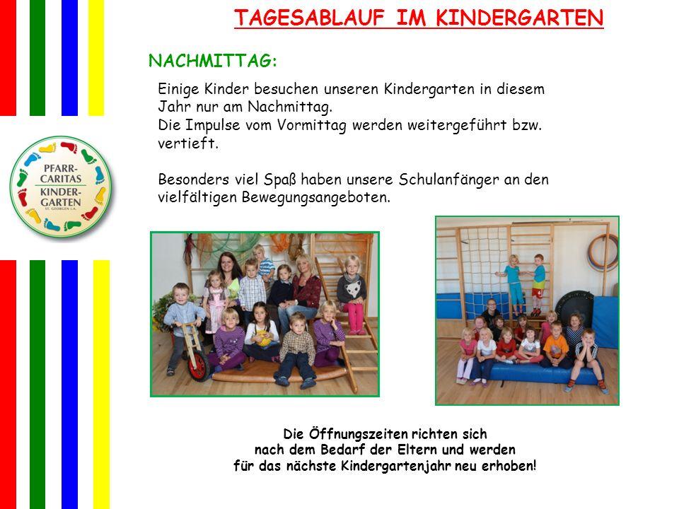 TAGESABLAUF IM KINDERGARTEN NACHMITTAG: Einige Kinder besuchen unseren Kindergarten in diesem Jahr nur am Nachmittag. Die Impulse vom Vormittag werden