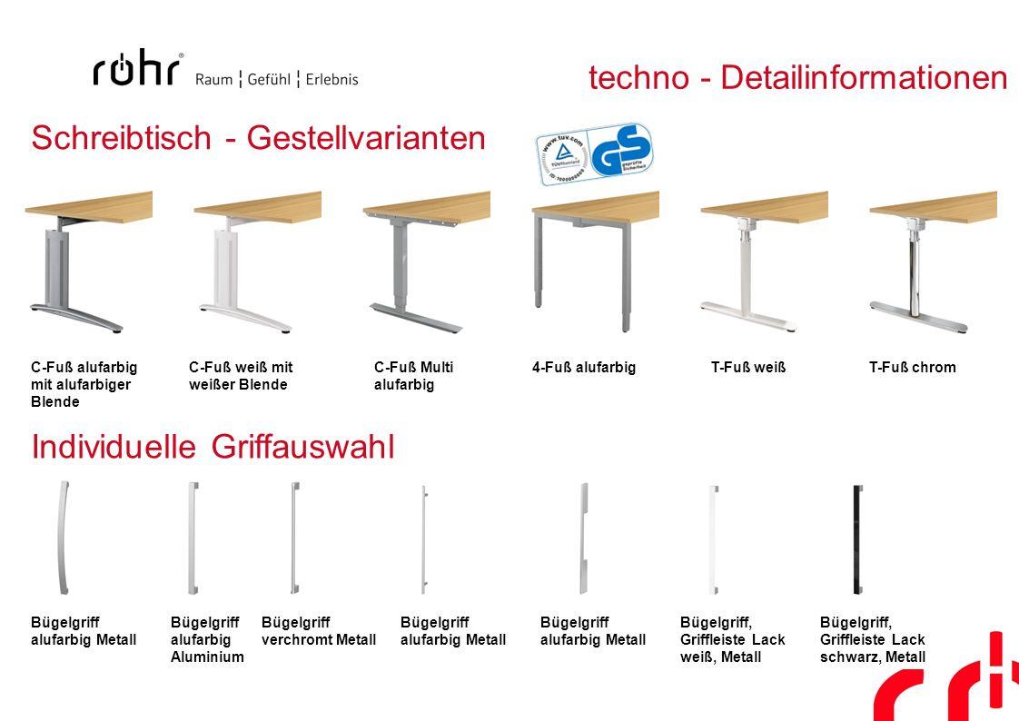 techno - Detailinformationen Schreibtisch - Gestellvarianten C-Fuß alufarbig mit alufarbiger Blende C-Fuß weiß mit weißer Blende C-Fuß Multi alufarbig