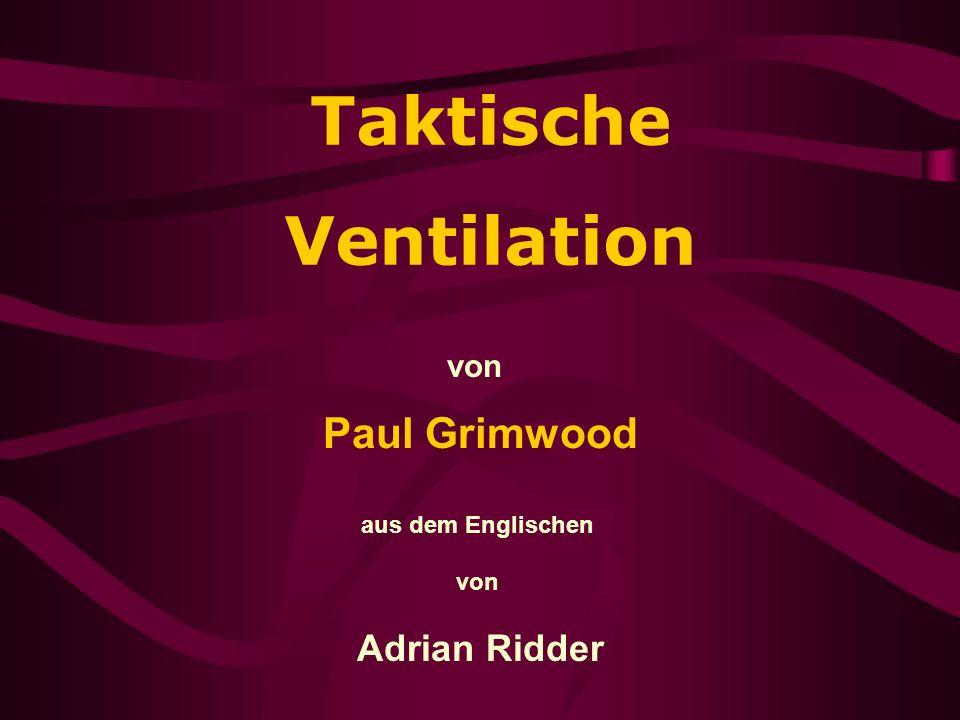 Taktische Ventilation von Paul Grimwood aus dem Englischen von Adrian Ridder