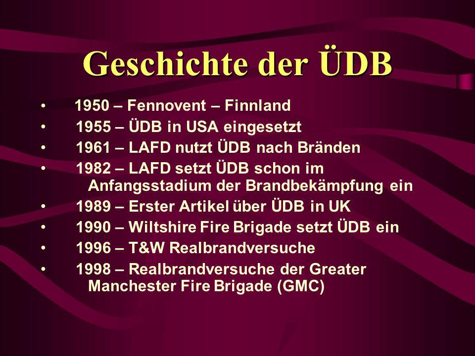 Geschichte der ÜDB 1950 – Fennovent – Finnland 1955 – ÜDB in USA eingesetzt 1961 – LAFD nutzt ÜDB nach Bränden 1982 – LAFD setzt ÜDB schon im Anfangss