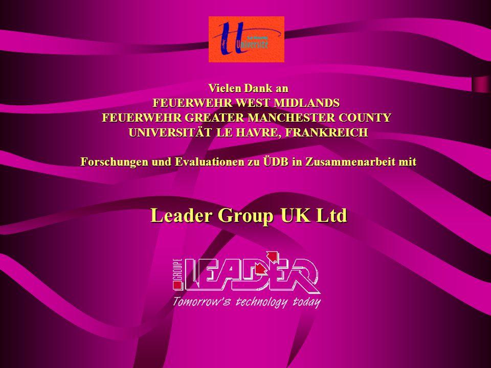 Leader Group UK Ltd Vielen Dank an FEUERWEHR WEST MIDLANDS FEUERWEHR GREATER MANCHESTER COUNTY UNIVERSITÄT LE HAVRE, FRANKREICH Forschungen und Evalua
