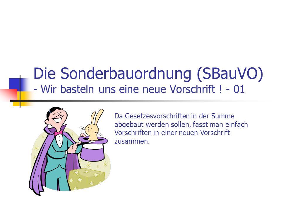 Die Sonderbauordnung (SBauVO) - Wir basteln uns eine neue Vorschrift .