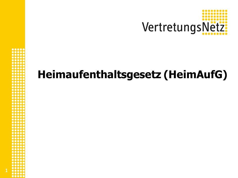 1 Heimaufenthaltsgesetz (HeimAufG)