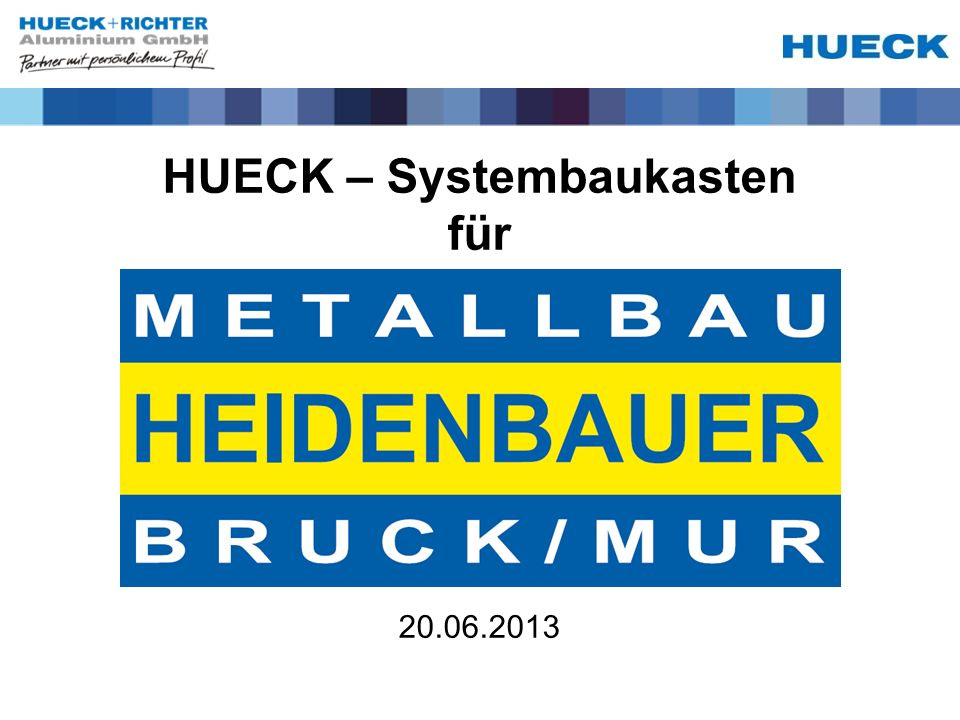 HUECK – Systembaukasten für 20.06.2013