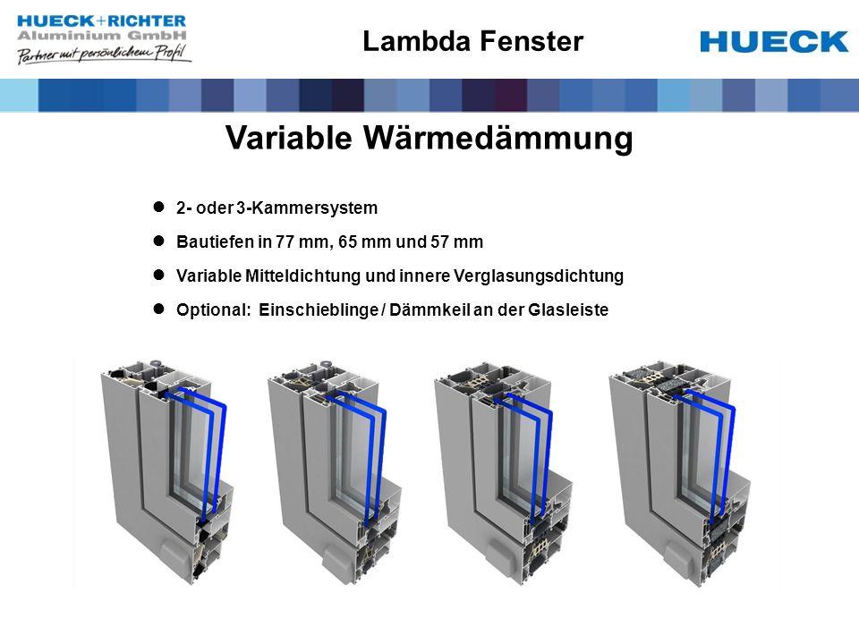 Variable Wärmedämmung 2- oder 3-Kammersystem Bautiefen in 77 mm, 65 mm und 57 mm Variable Mitteldichtung und innere Verglasungsdichtung Optional: Einschieblinge / Dämmkeil an der Glasleiste Lambda Fenster