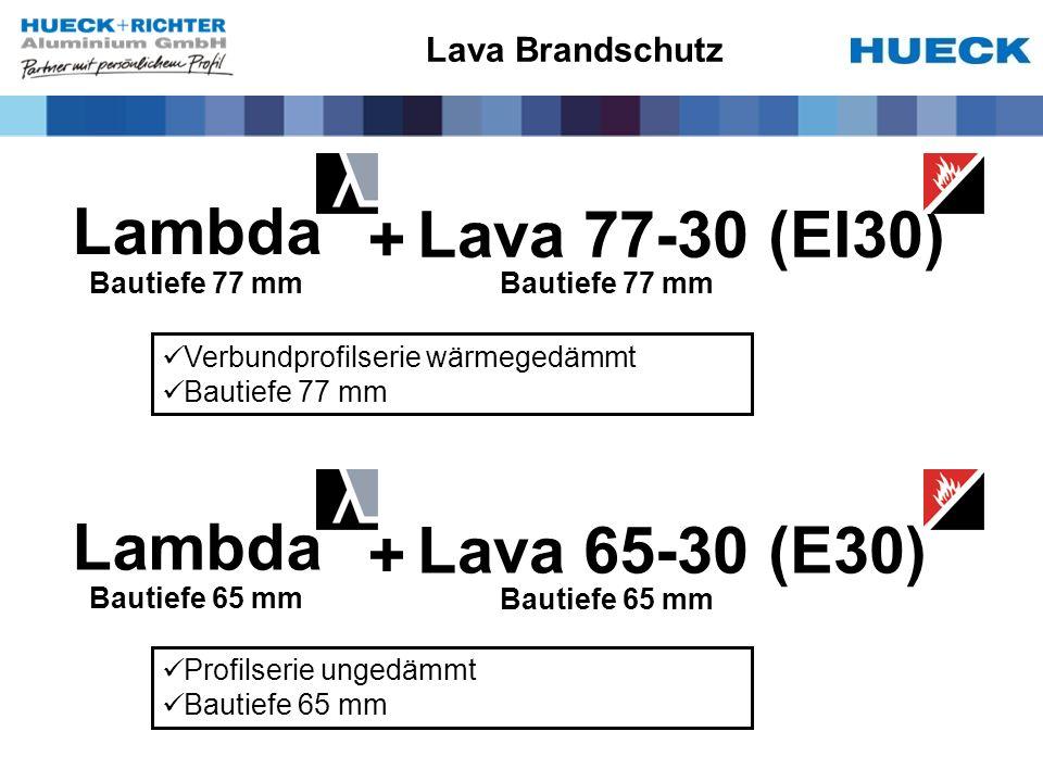Verbundprofilserie wärmegedämmt Bautiefe 77 mm Lambda Lava 65-30 (E30) + Bautiefe 65 mm Lambda Lava 77-30 (EI30) + Bautiefe 77 mm Profilserie ungedämmt Bautiefe 65 mm Lava Brandschutz
