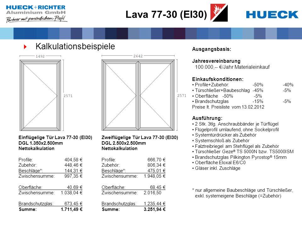 Lava 77-30 (EI30) Kalkulationsbeispiele Ausgangsbasis: Jahresvereinbarung 100.000,-- /Jahr Materialeinkauf Einkaufskonditionen: Profile+Zubehör:-50%-40% Türschließer+Baubeschlag-45% -5% Oberfläche-50% -5% Brandschutzglas-15%-5% Preise lt.
