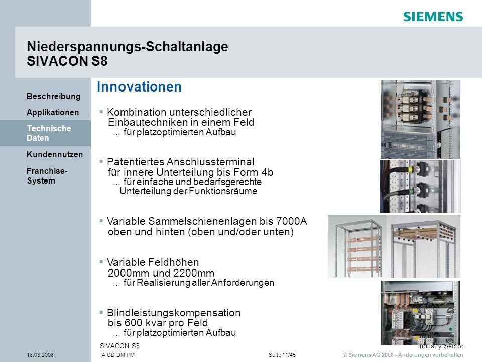© Siemens AG 2008 - Änderungen vorbehalten Industry Sector 18.03.2008IA CD DM PMSeite 11/45 SIVACON S8 Franchise- System Kundennutzen Technische Daten