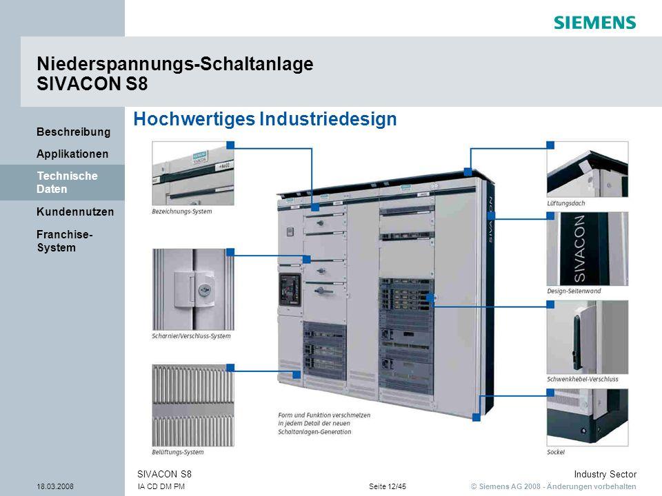 © Siemens AG 2008 - Änderungen vorbehalten Industry Sector 18.03.2008IA CD DM PMSeite 12/45 SIVACON S8 Franchise- System Kundennutzen Technische Daten