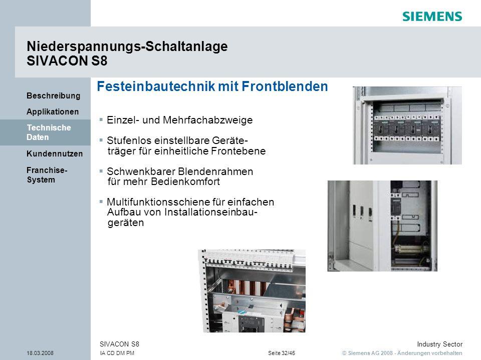 © Siemens AG 2008 - Änderungen vorbehalten Industry Sector 18.03.2008IA CD DM PMSeite 32/45 SIVACON S8 Franchise- System Kundennutzen Technische Daten