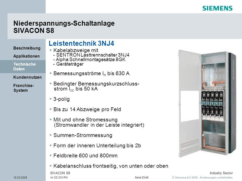 © Siemens AG 2008 - Änderungen vorbehalten Industry Sector 18.03.2008IA CD DM PMSeite 33/45 SIVACON S8 Franchise- System Kundennutzen Technische Daten