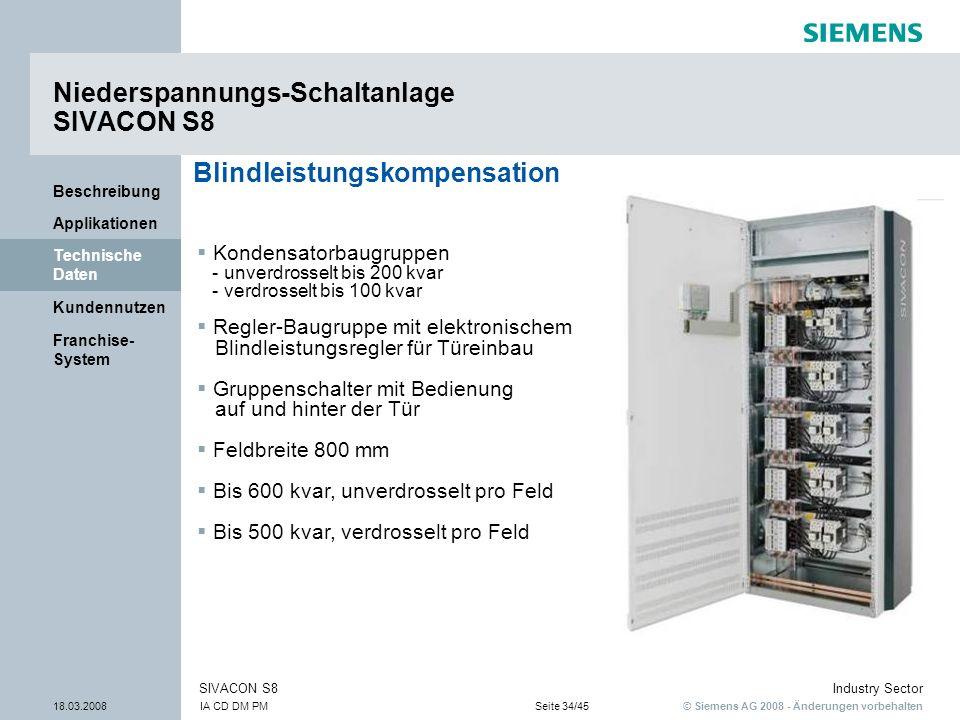 © Siemens AG 2008 - Änderungen vorbehalten Industry Sector 18.03.2008IA CD DM PMSeite 34/45 SIVACON S8 Franchise- System Kundennutzen Technische Daten