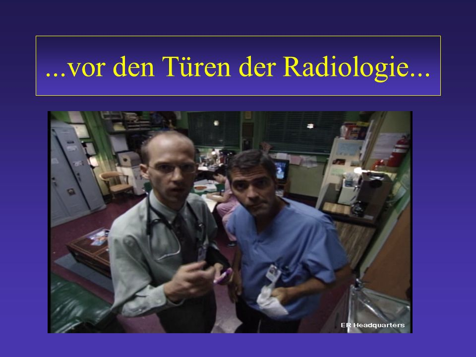 ...vor den Türen der Radiologie...