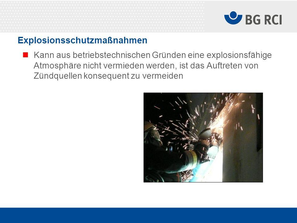 Explosionsschutzmaßnahmen Kann aus betriebstechnischen Gründen eine explosionsfähige Atmosphäre nicht vermieden werden, ist das Auftreten von Zündquel