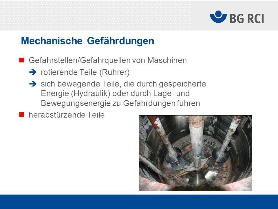 Mechanische Gefährdungen Gefahrstellen/Gefahrquellen von Maschinen rotierende Teile (Rührer) sich bewegende Teile, die durch gespeicherte Energie (Hyd
