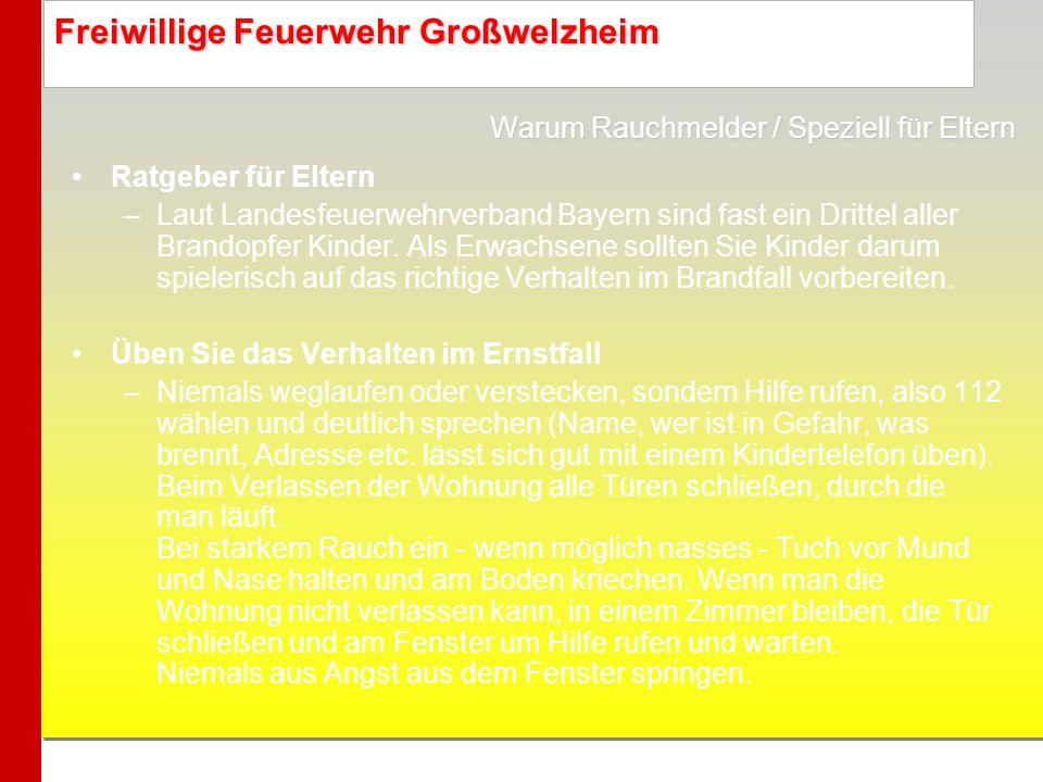 Freiwillige Feuerwehr Großwelzheim Ratgeber für Eltern –Laut Landesfeuerwehrverband Bayern sind fast ein Drittel aller Brandopfer Kinder. Als Erwachse