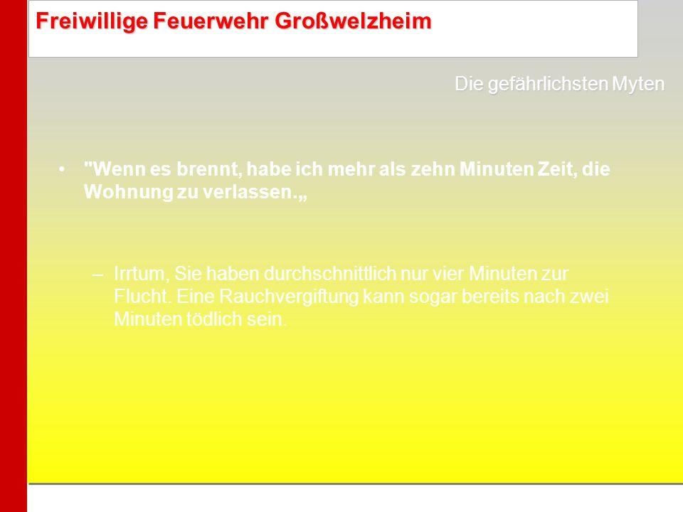 Freiwillige Feuerwehr Großwelzheim Meine Nachbarn oder mein Haustier werden mich rechtzeitig alarmieren.