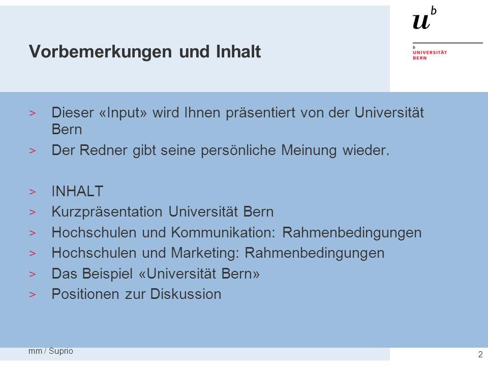 mm / Suprio 3 Universität Bern Bern ist eine Volluniversität mit acht Fakultäten und rund 160 Instituten.