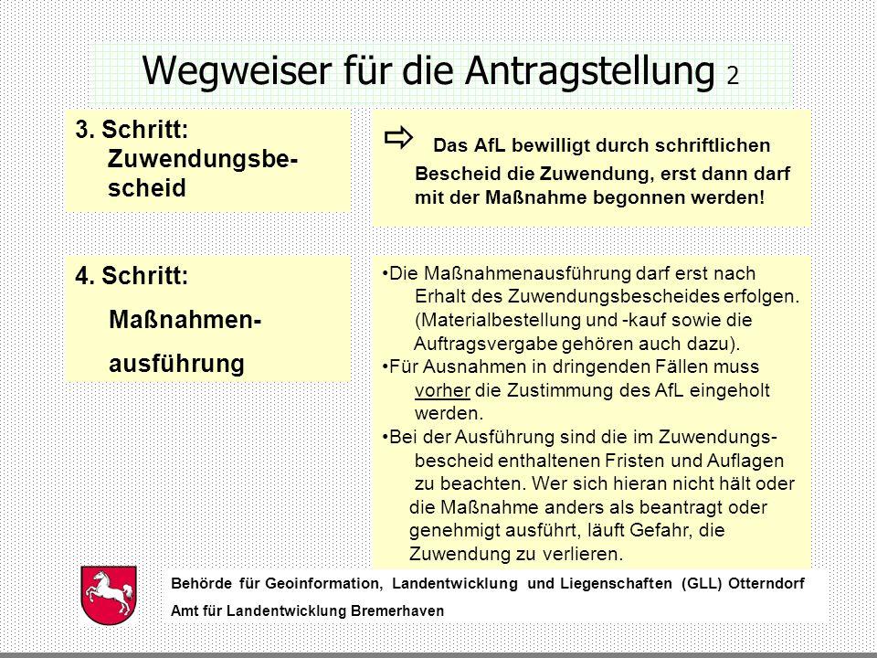 Behörde für Geoinformation, Landentwicklung und Liegenschaften (GLL) Otterndorf Amt für Landentwicklung Bremerhaven Behörde für Geoinformation, Landentwicklung und Liegenschaften (GLL) Otterndorf Amt für Landentwicklung Bremerhaven Wegweiser für die Antragstellung 2 3.