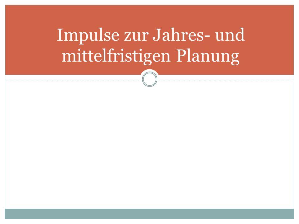 Impulse zur Jahres- und mittelfristigen Planung