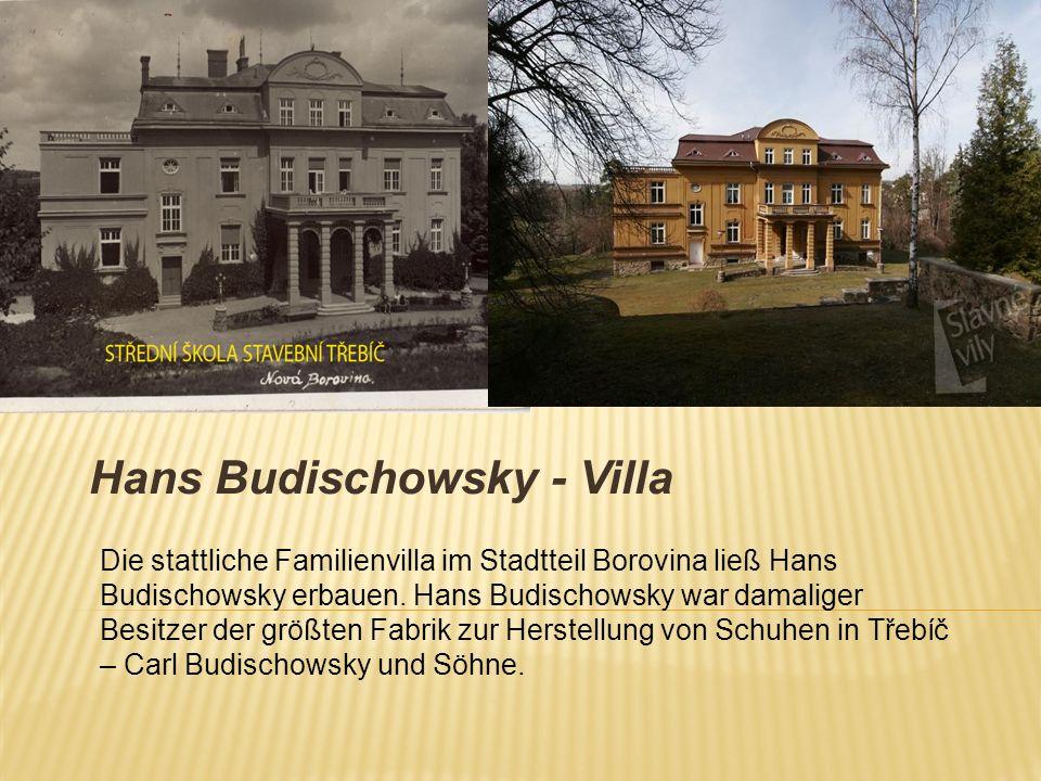 Hans Budischowsky - Villa Die stattliche Familienvilla im Stadtteil Borovina ließ Hans Budischowsky erbauen. Hans Budischowsky war damaliger Besitzer