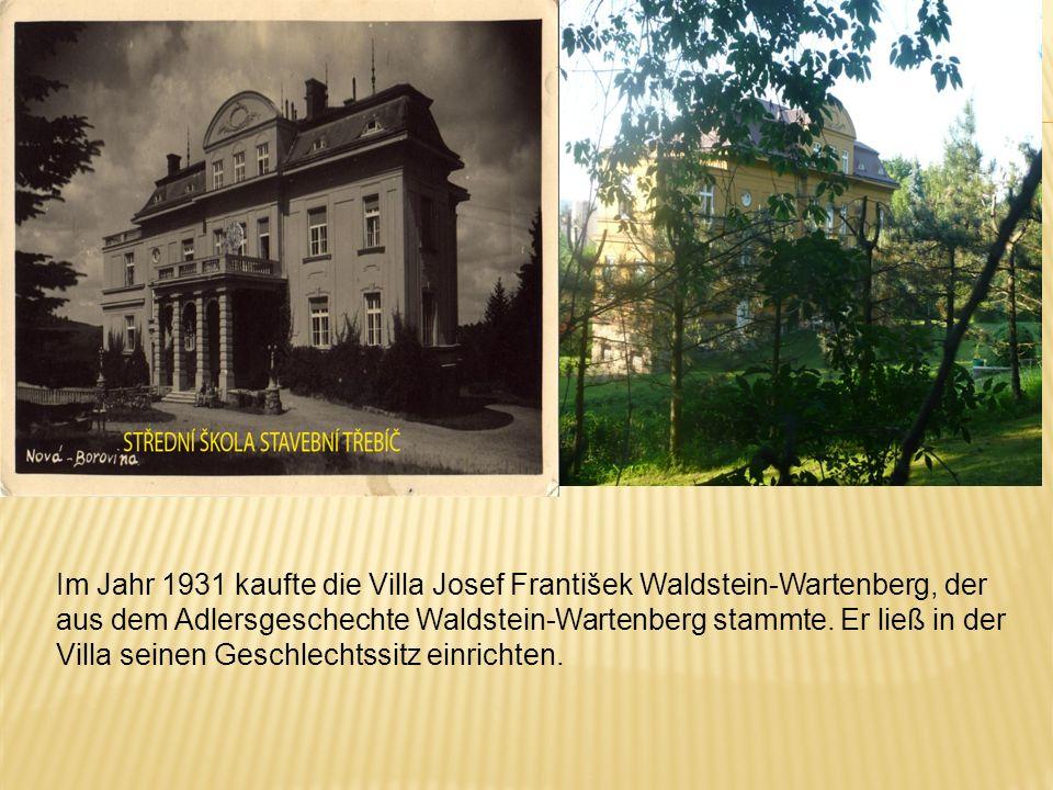 Im Jahr 1931 kaufte die Villa Josef František Waldstein-Wartenberg, der aus dem Adlersgeschechte Waldstein-Wartenberg stammte. Er ließ in der Villa se