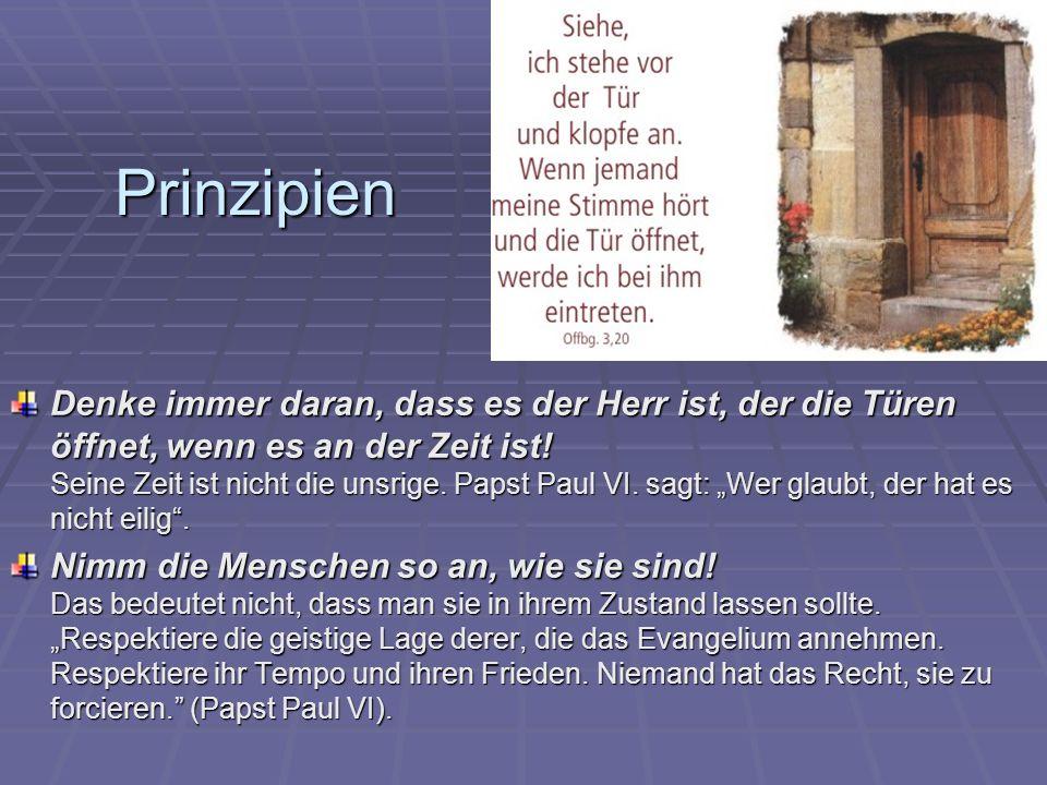 Denke immer daran, dass es der Herr ist, der die Türen öffnet, wenn es an der Zeit ist! Seine Zeit ist nicht die unsrige. Papst Paul VI. sagt: Wer gla