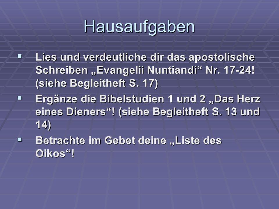 Hausaufgaben Lies und verdeutliche dir das apostolische Schreiben Evangelii Nuntiandi Nr. 17-24! (siehe Begleitheft S. 17) Lies und verdeutliche dir d