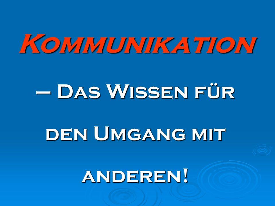 Kommunikation – Das Wissen für den Umgang mit anderen!