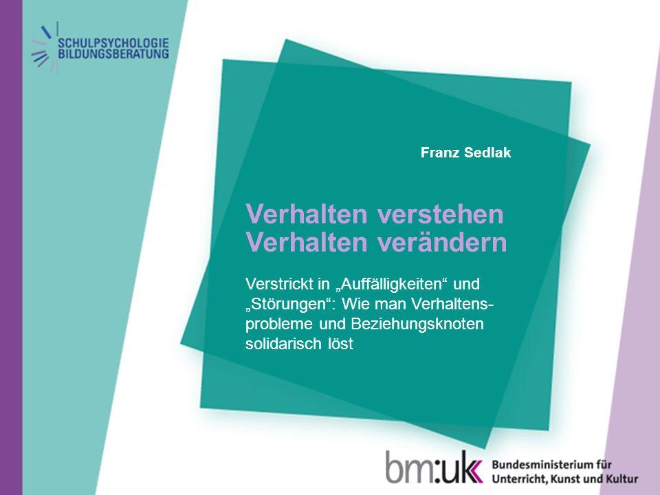 Dr.Franz Sedlak Verhalten verstehen – Verhalten verändern > 1.
