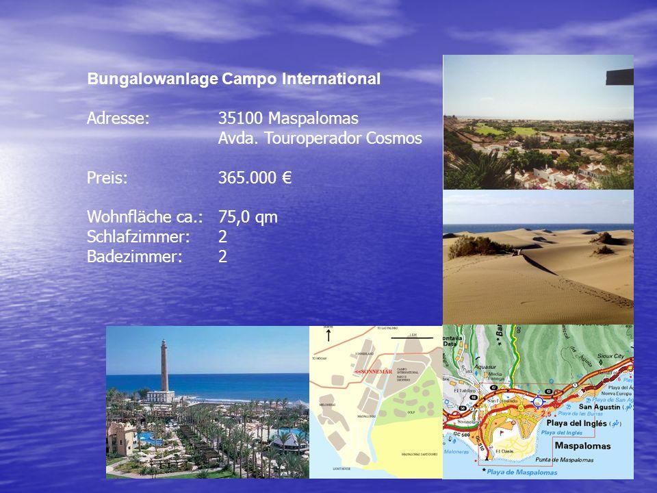 Bungalowanlage Campo International Adresse:35100 Maspalomas Avda. Touroperador Cosmos Preis:365.000 Wohnfläche ca.:75,0 qm Schlafzimmer:2 Badezimmer:2