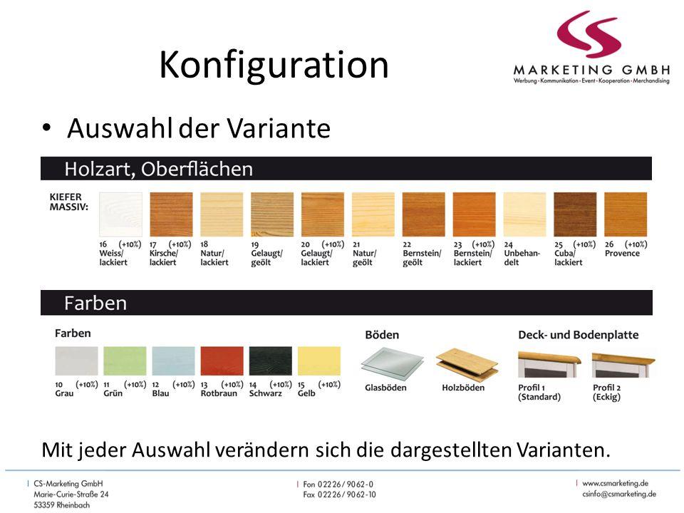 Konfiguration Auswahl der Variante Mit jeder Auswahl verändern sich die dargestellten Varianten.