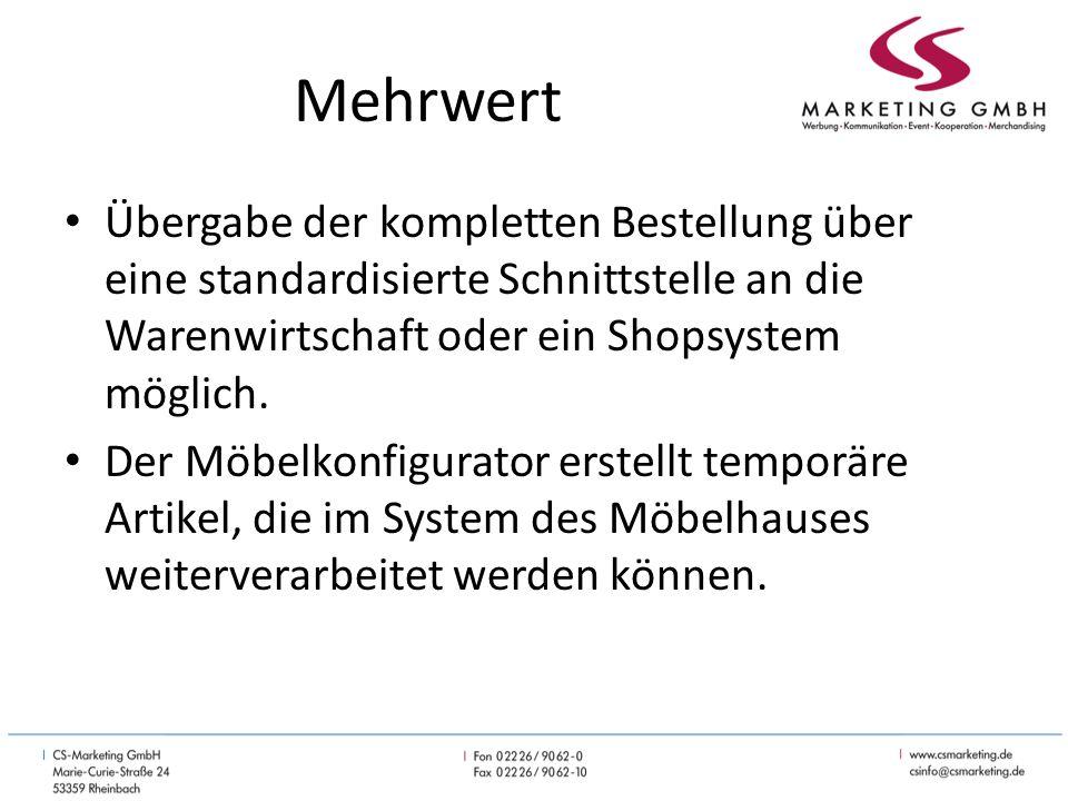 Mehrwert Übergabe der kompletten Bestellung über eine standardisierte Schnittstelle an die Warenwirtschaft oder ein Shopsystem möglich.
