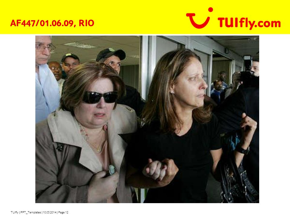 TUIfly | PPT_Templates | 10.03.2014 | Page 12 AF447/01.06.09, RIO