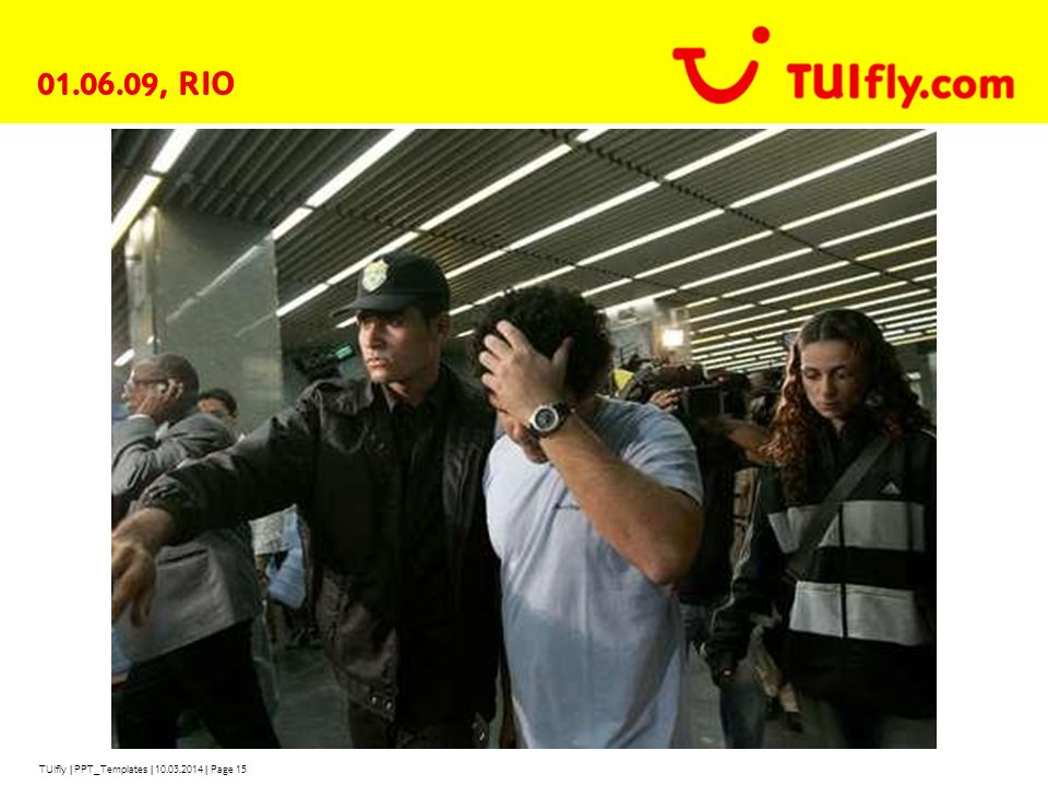 TUIfly | PPT_Templates | 10.03.2014 | Page 15 01.06.09, RIO