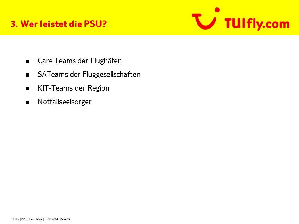 TUIfly   PPT_Templates   10.03.2014   Page 24 3.Wer leistet die PSU.