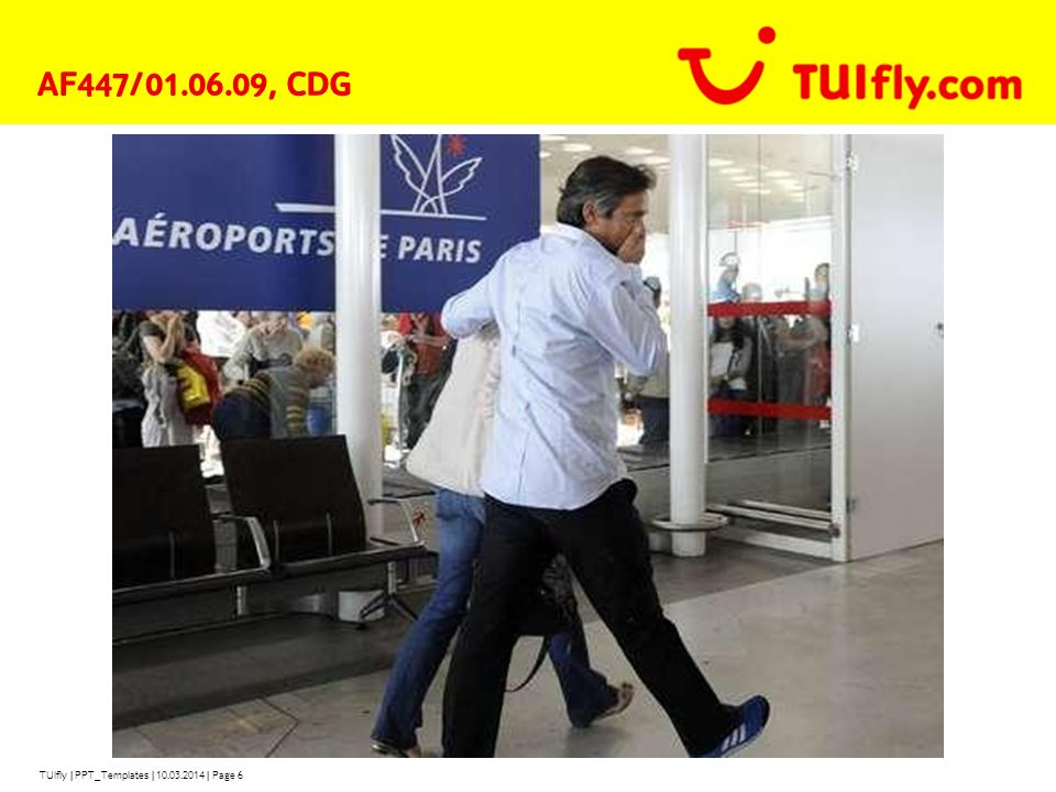 TUIfly | PPT_Templates | 10.03.2014 | Page 6 AF447/01.06.09, CDG