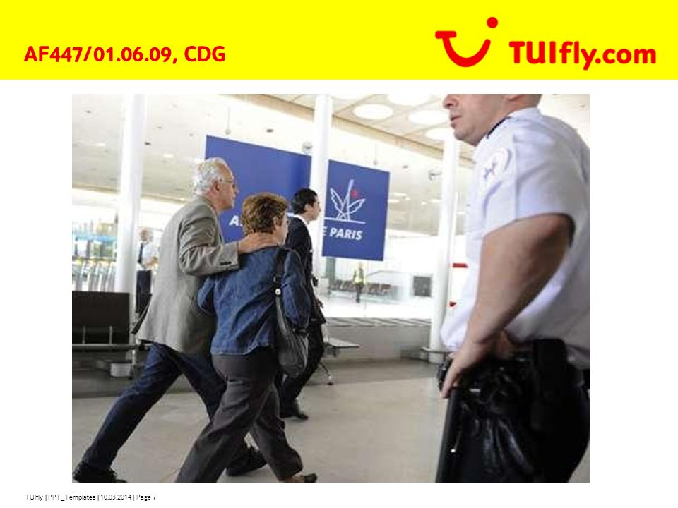 TUIfly | PPT_Templates | 10.03.2014 | Page 7 AF447/01.06.09, CDG