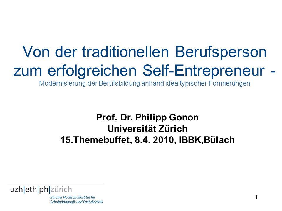 1 Von der traditionellen Berufsperson zum erfolgreichen Self-Entrepreneur - Modernisierung der Berufsbildung anhand idealtypischer Formierungen Prof.