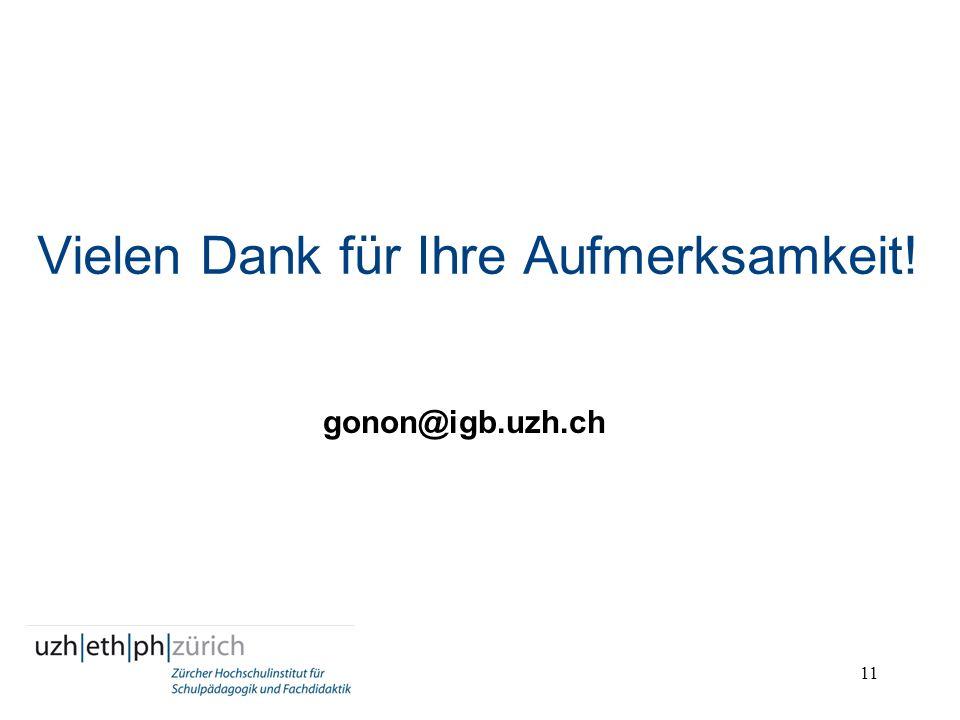 11 Vielen Dank für Ihre Aufmerksamkeit! gonon@igb.uzh.ch