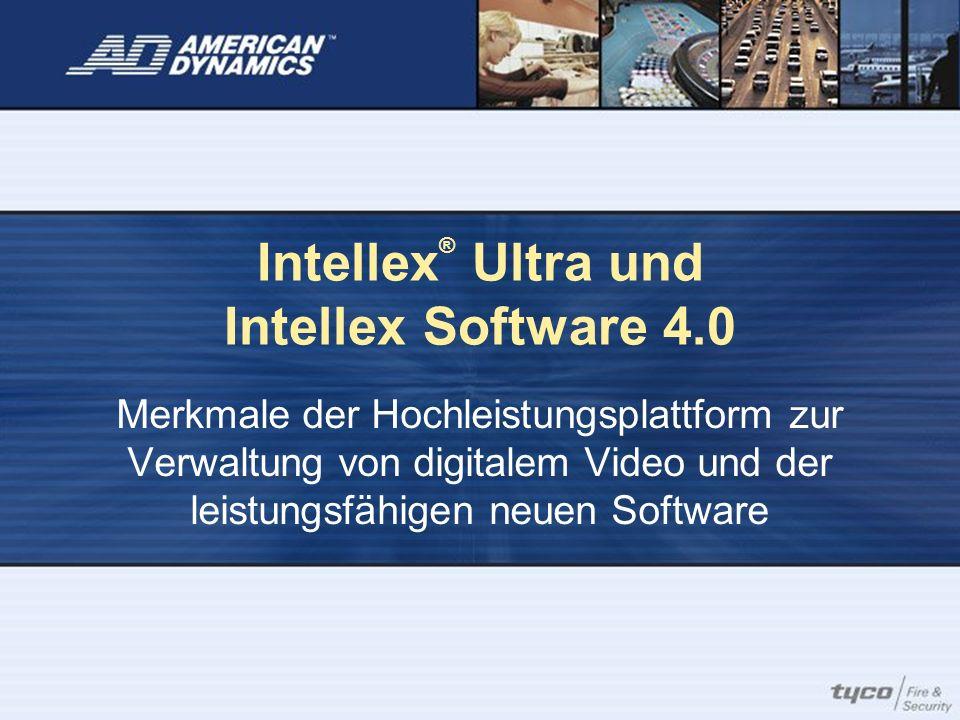 Intellex ® Ultra und Intellex Software 4.0 Merkmale der Hochleistungsplattform zur Verwaltung von digitalem Video und der leistungsfähigen neuen Softw