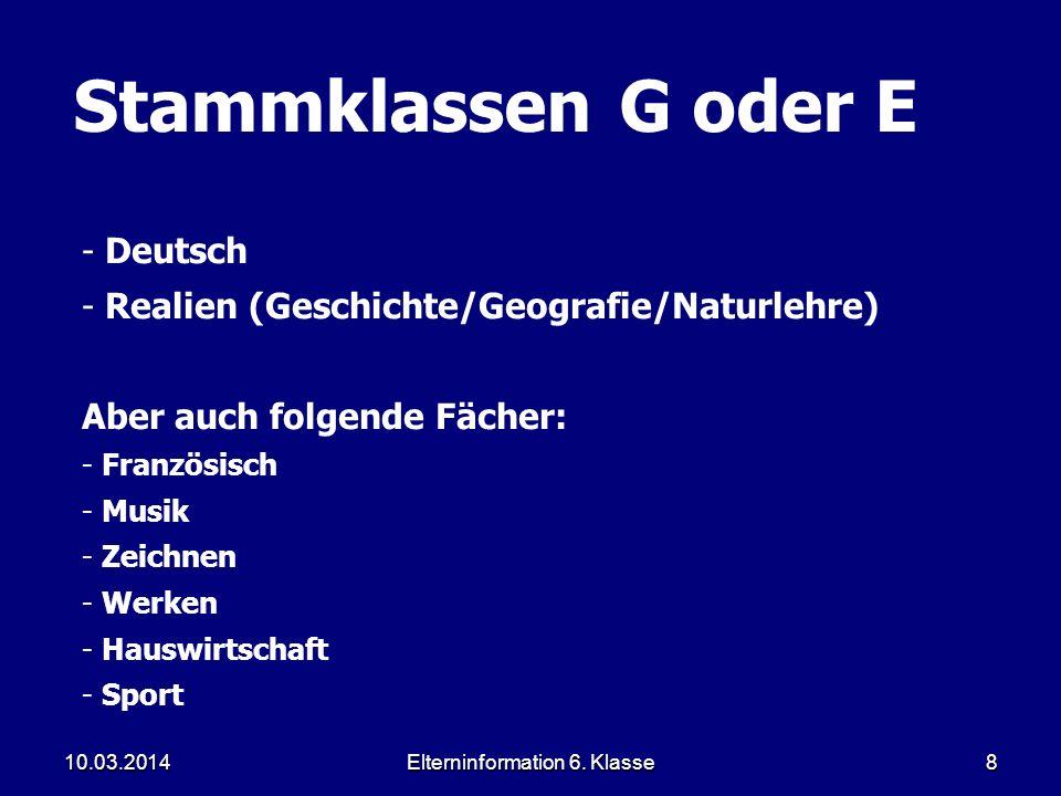 Elterninformation 6. Klasse8 Stammklassen G oder E - Deutsch - Realien (Geschichte/Geografie/Naturlehre) Aber auch folgende Fächer: - Französisch - Mu