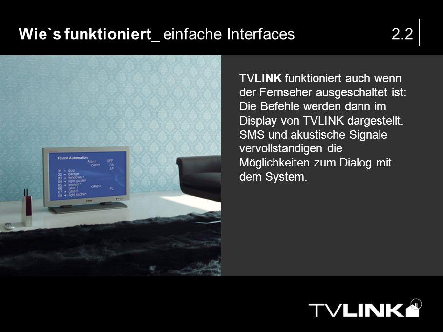 Wie`s funktioniert_ einfache Interfaces2.2 TVLINK funktioniert auch wenn der Fernseher ausgeschaltet ist: Die Befehle werden dann im Display von TVLIN